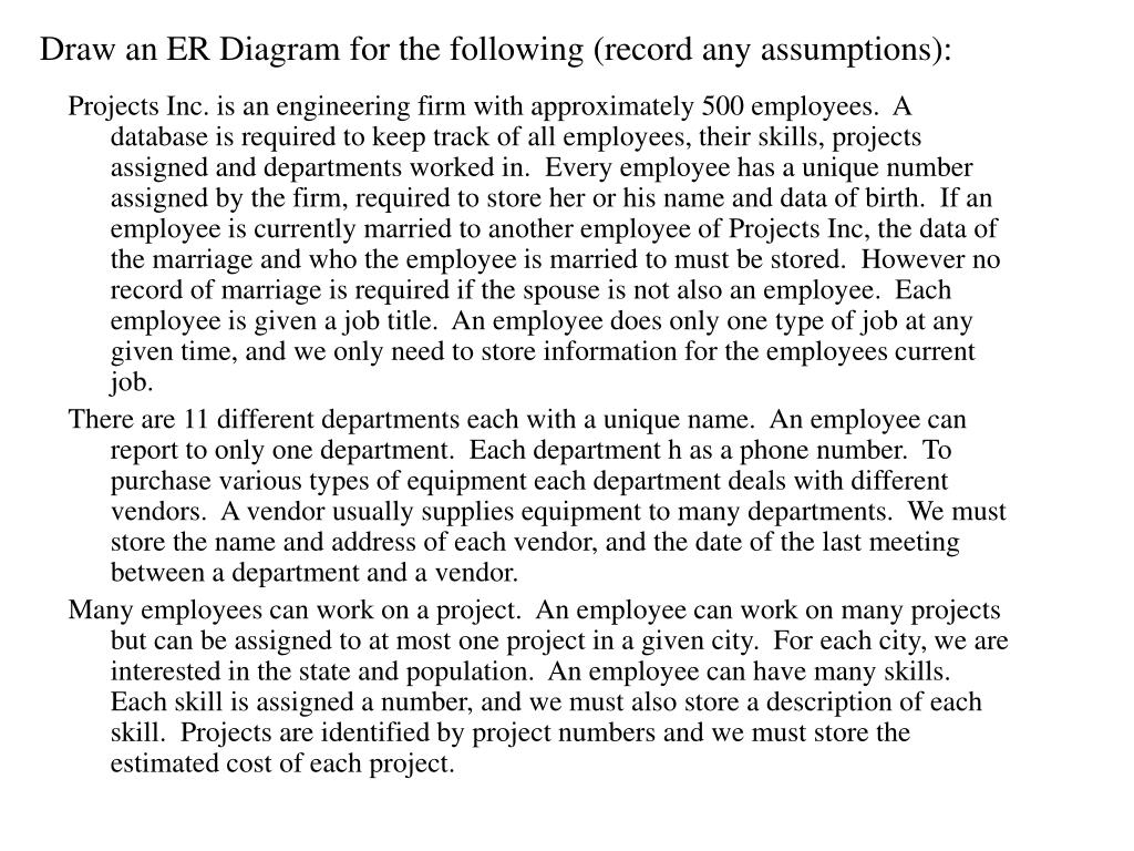 Ppt - Draw An Er Diagram For The Following (Record Any with regard to Er Diagram Assumptions